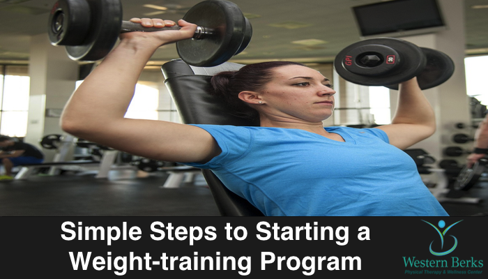 Simple Steps to Starting a Weight-training Program - Western Berks Physical Therapy