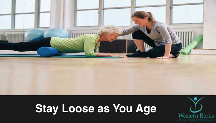 Stay Loose as You Age - Western Berks Physical Therapy