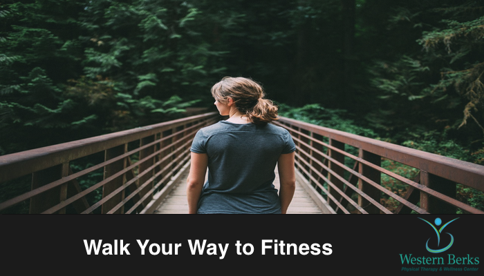 Walk Your Way to Fitness - Western Berks Physical Therapy