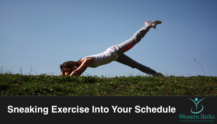 Sneaking Exercise Into Your Schedule - Western Berks Physical Therapy