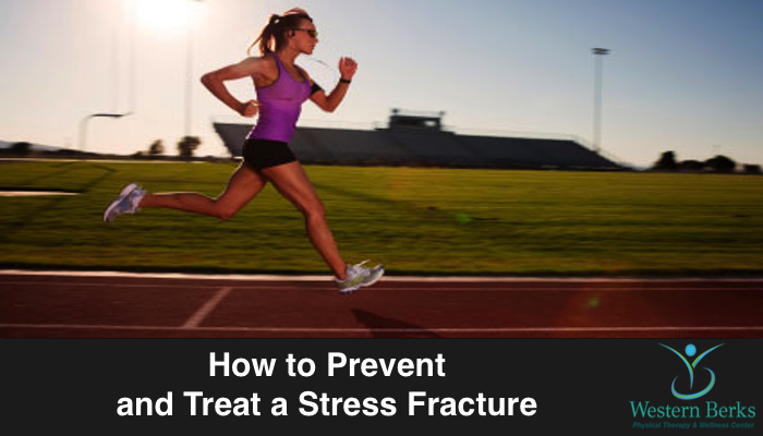 How to Prevent and Treat a Stress Fracture - Western Berks Physical Therapy