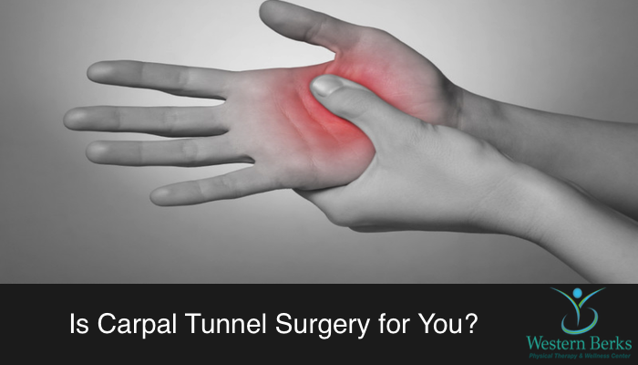 Is Carpal Tunnel Surgery for You?
