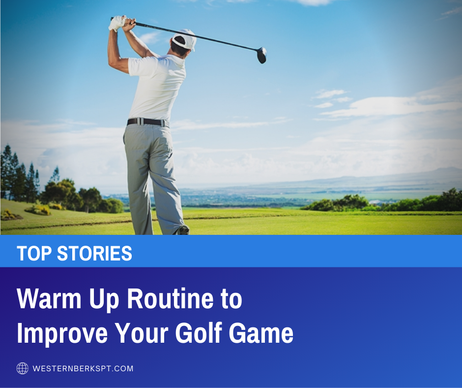 Golf Warm Up Routine to Improve Your Golf Game