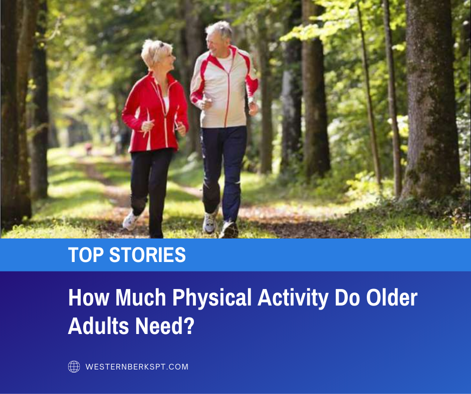 How Much Physical Activity Do Older Adults Need?
